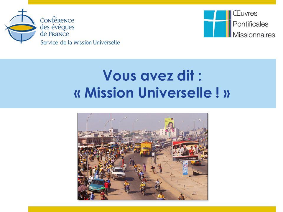Vous avez dit : « Mission Universelle ! »