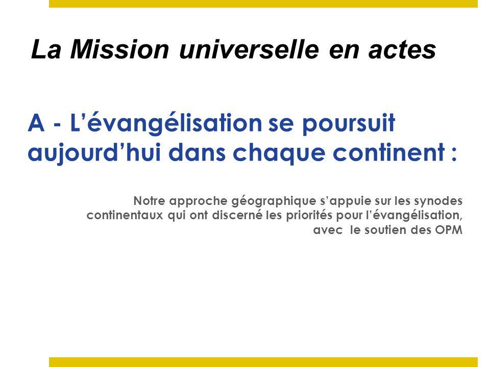 A - L'évangélisation se poursuit aujourd'hui dans chaque continent :
