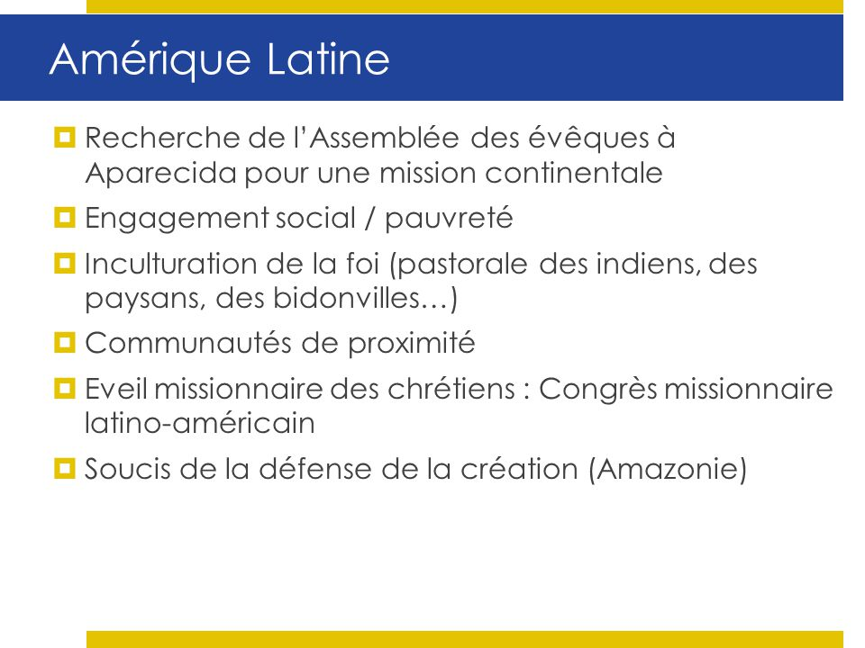 Amérique Latine Recherche de l'Assemblée des évêques à Aparecida pour une mission continentale. Engagement social / pauvreté.