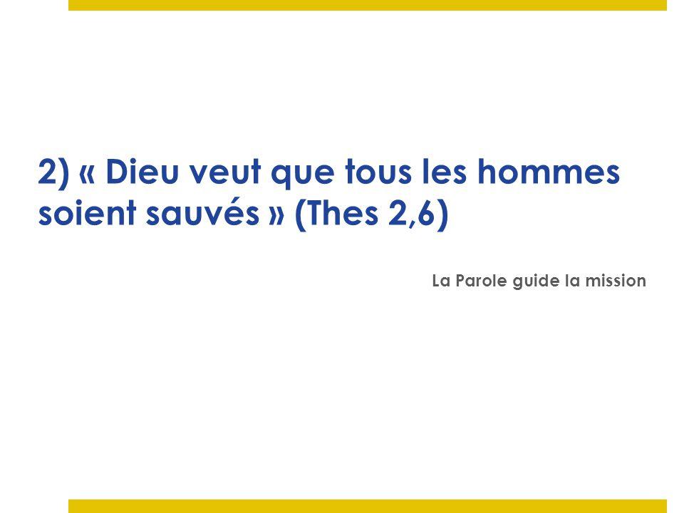 2) « Dieu veut que tous les hommes soient sauvés » (Thes 2,6)
