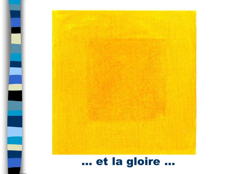 … et la gloire …