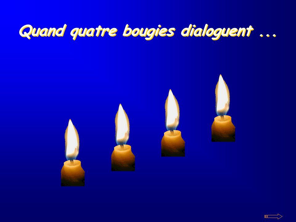 Quand quatre bougies dialoguent ...