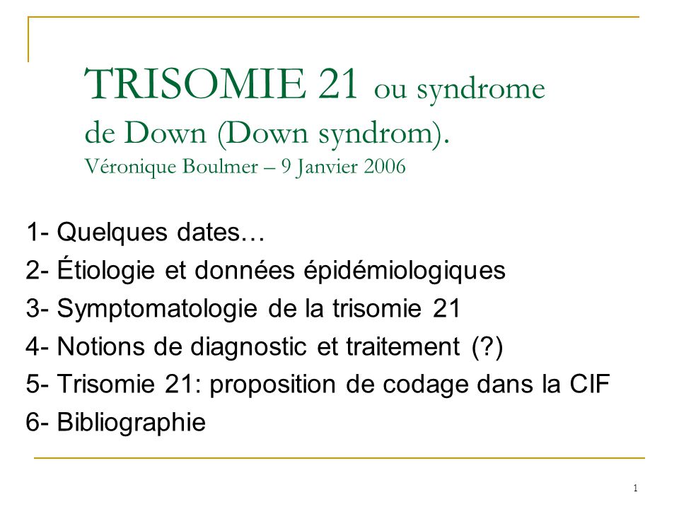 TRISOMIE 21 ou syndrome de Down (Down syndrom)
