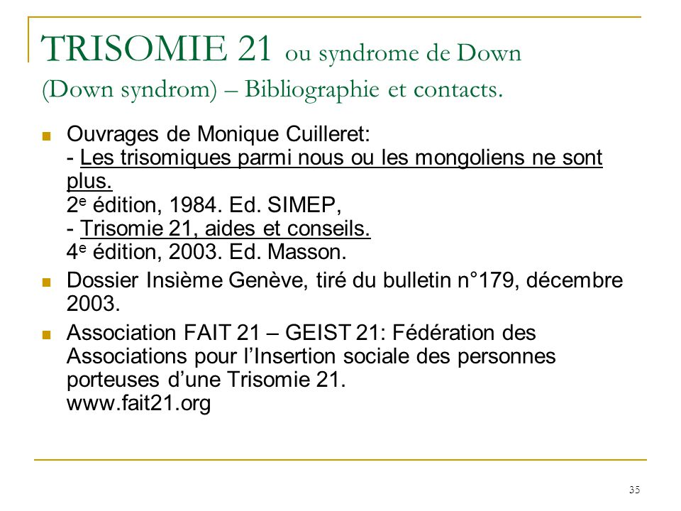 TRISOMIE 21 ou syndrome de Down (Down syndrom) – Bibliographie et contacts.