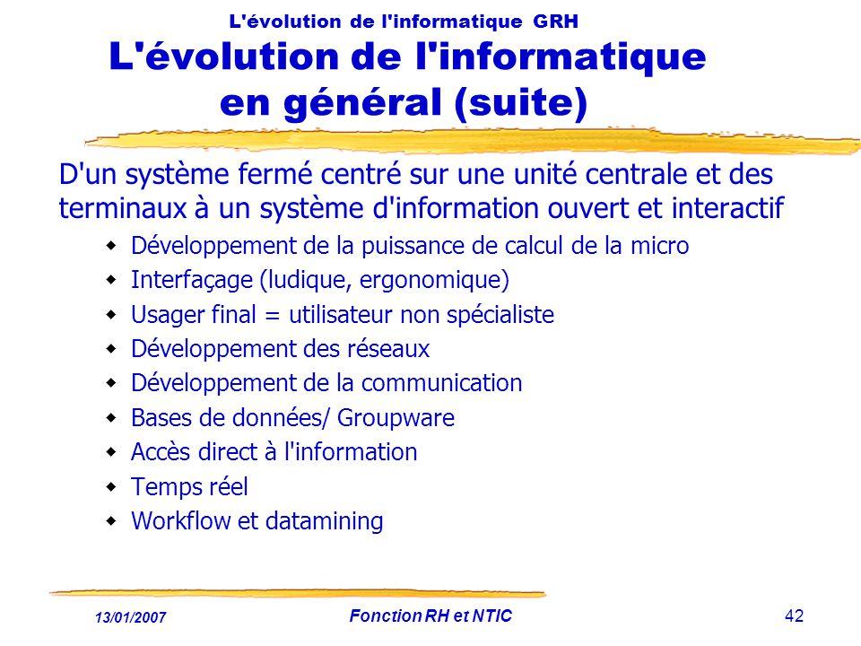 L évolution de l informatique GRH L évolution de l informatique en général (suite)
