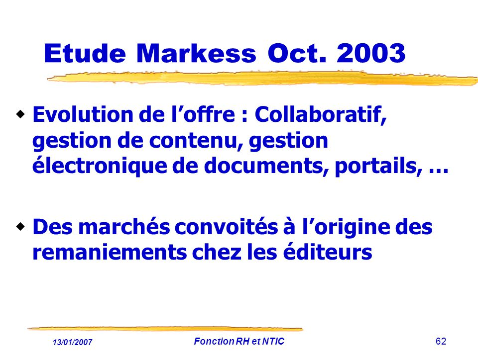 Etude Markess Oct. 2003 Evolution de l'offre : Collaboratif, gestion de contenu, gestion électronique de documents, portails, …