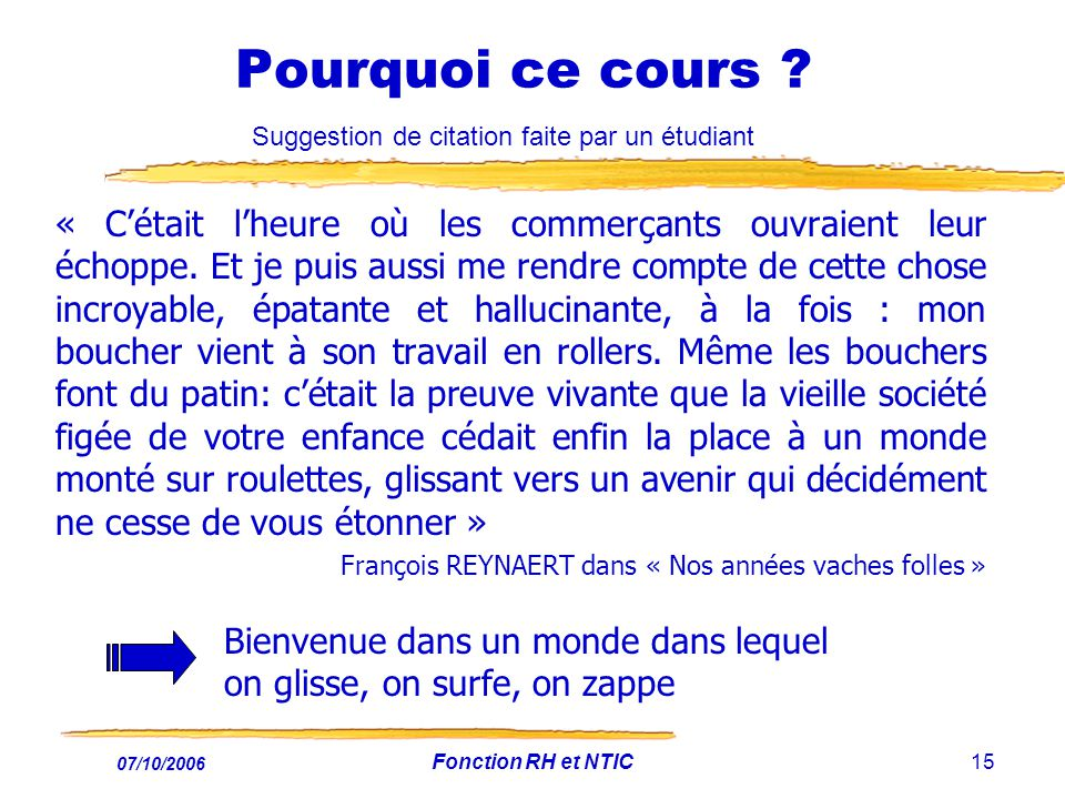 Pourquoi ce cours Suggestion de citation faite par un étudiant.
