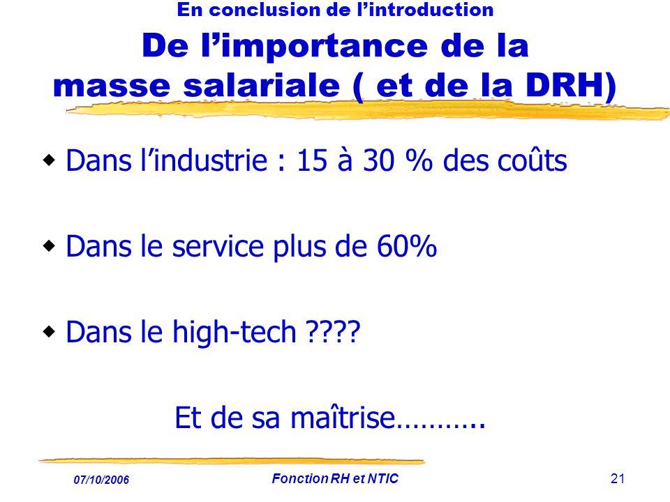 Dans l'industrie : 15 à 30 % des coûts Dans le service plus de 60%