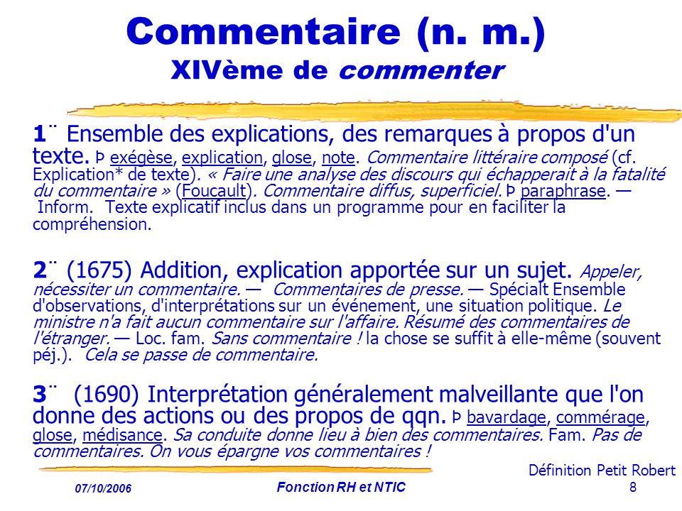 Commentaire (n. m.) XIVème de commenter