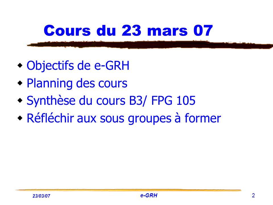 Cours du 23 mars 07 Objectifs de e-GRH Planning des cours