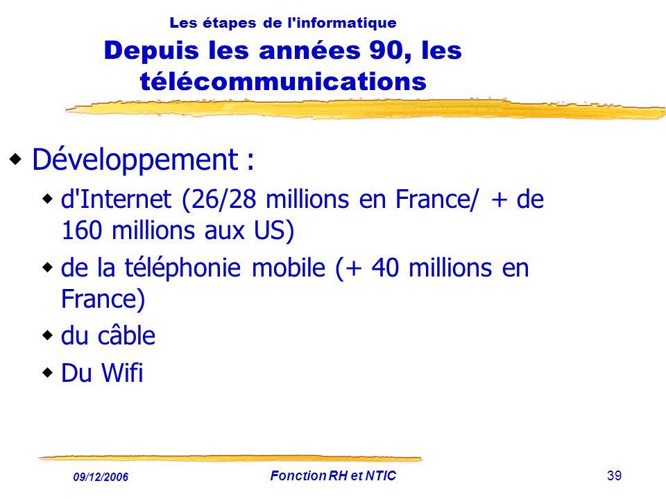Les étapes de l informatique Depuis les années 90, les télécommunications