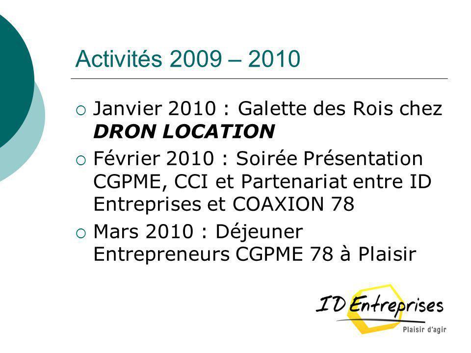 Activités 2009 – 2010 Janvier 2010 : Galette des Rois chez DRON LOCATION.