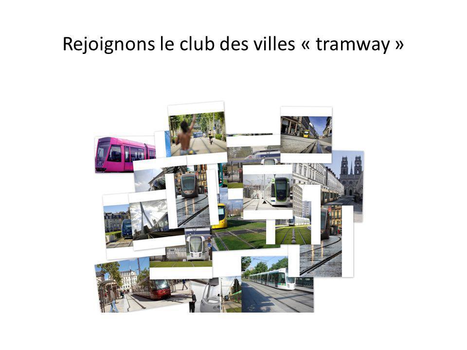 Rejoignons le club des villes « tramway »