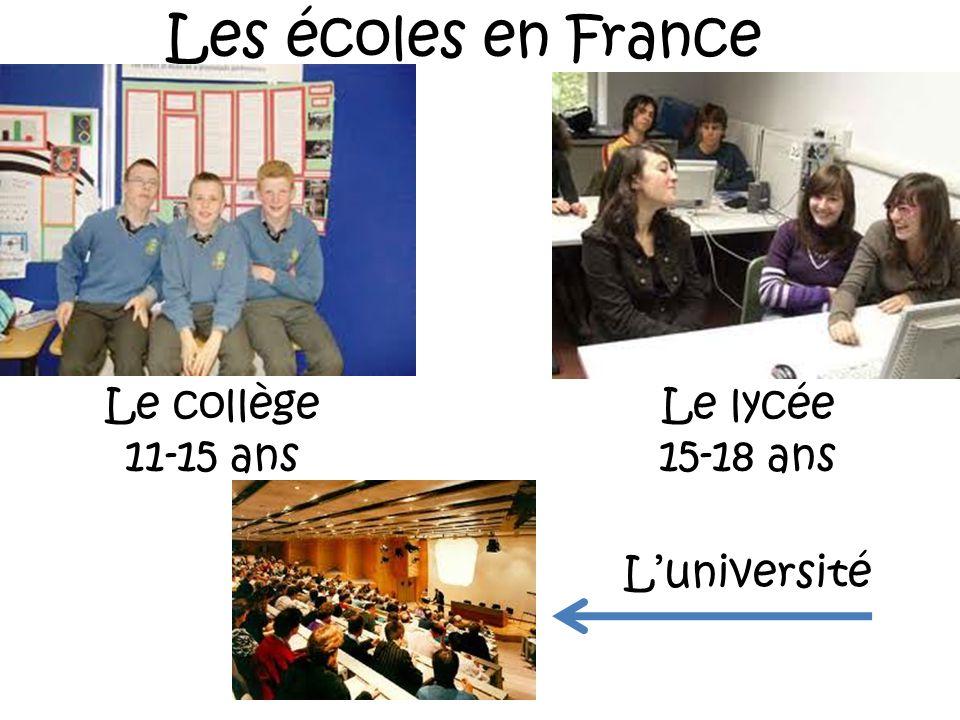 Les écoles en France Le collège 11-15 ans Le lycée 15-18 ans