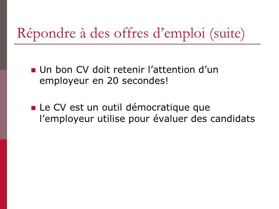 Répondre à des offres d'emploi (suite)