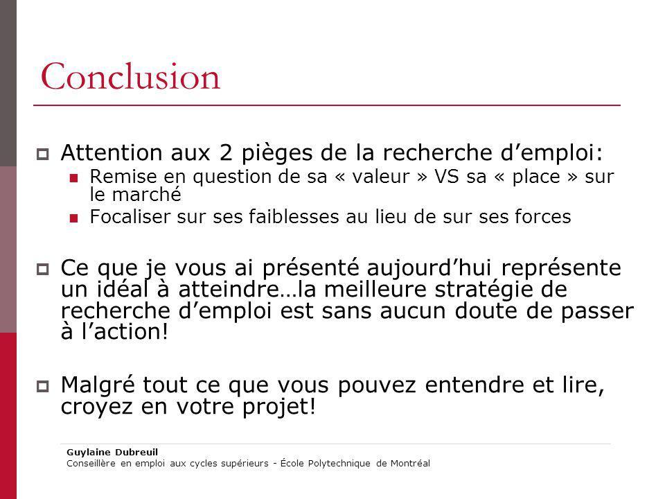 Conclusion Attention aux 2 pièges de la recherche d'emploi: