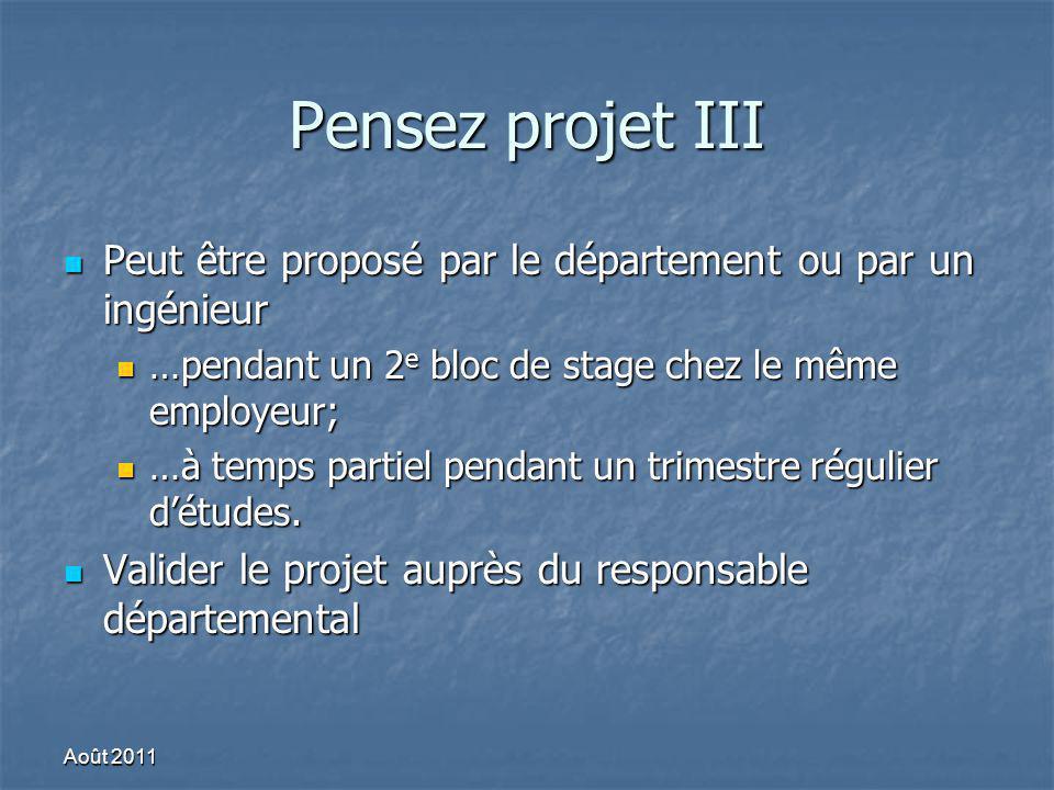 Pensez projet III Peut être proposé par le département ou par un ingénieur. …pendant un 2e bloc de stage chez le même employeur;