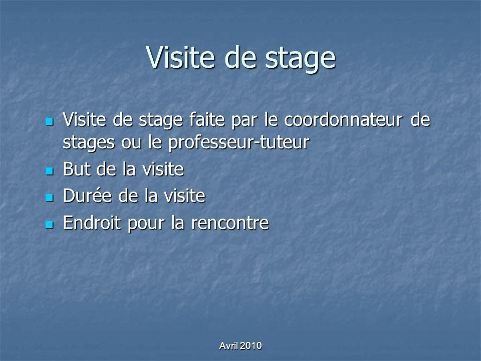 Visite de stage Visite de stage faite par le coordonnateur de stages ou le professeur-tuteur. But de la visite.