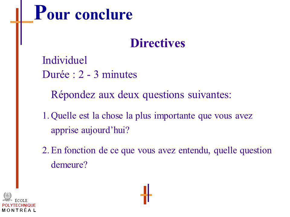 Pour conclure Directives Individuel Durée : 2 - 3 minutes