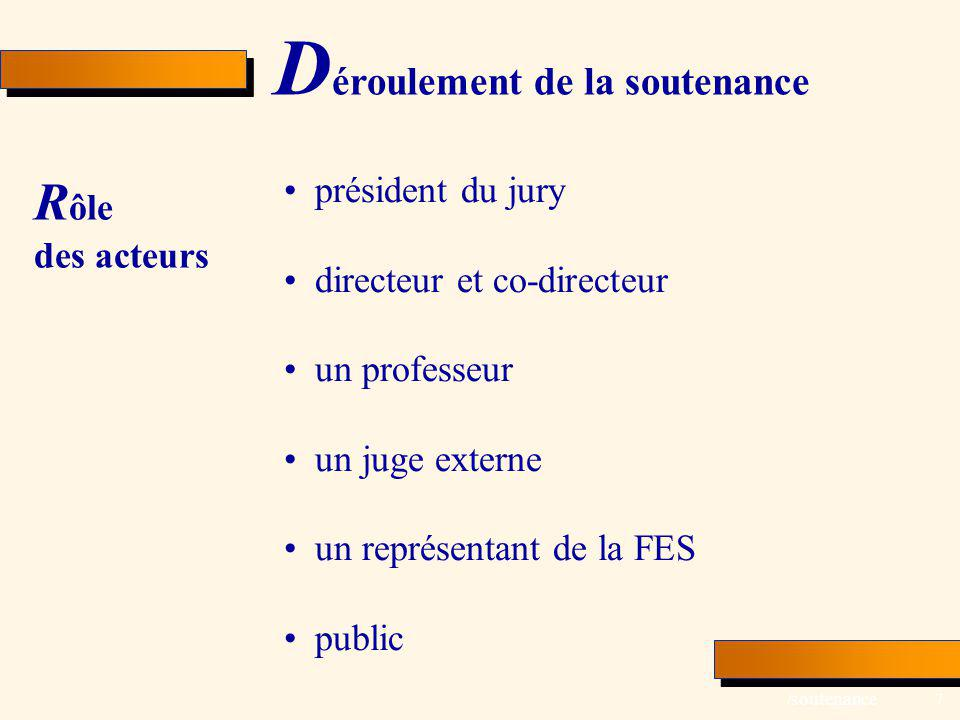Rôle des acteurs Déroulement de la soutenance président du jury