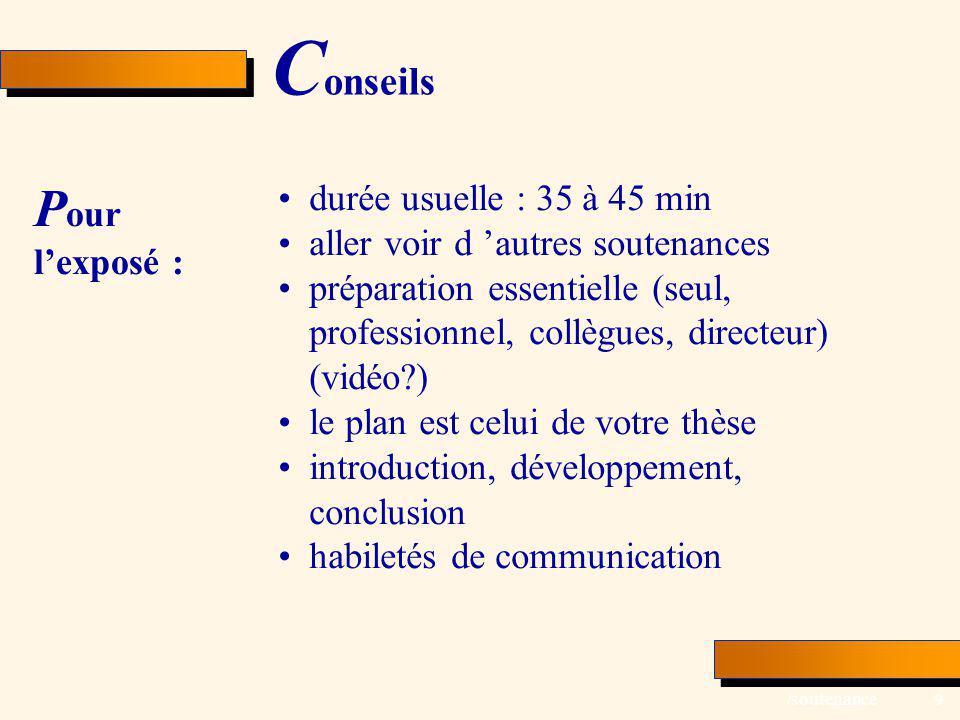 Conseils Pour l'exposé : durée usuelle : 35 à 45 min