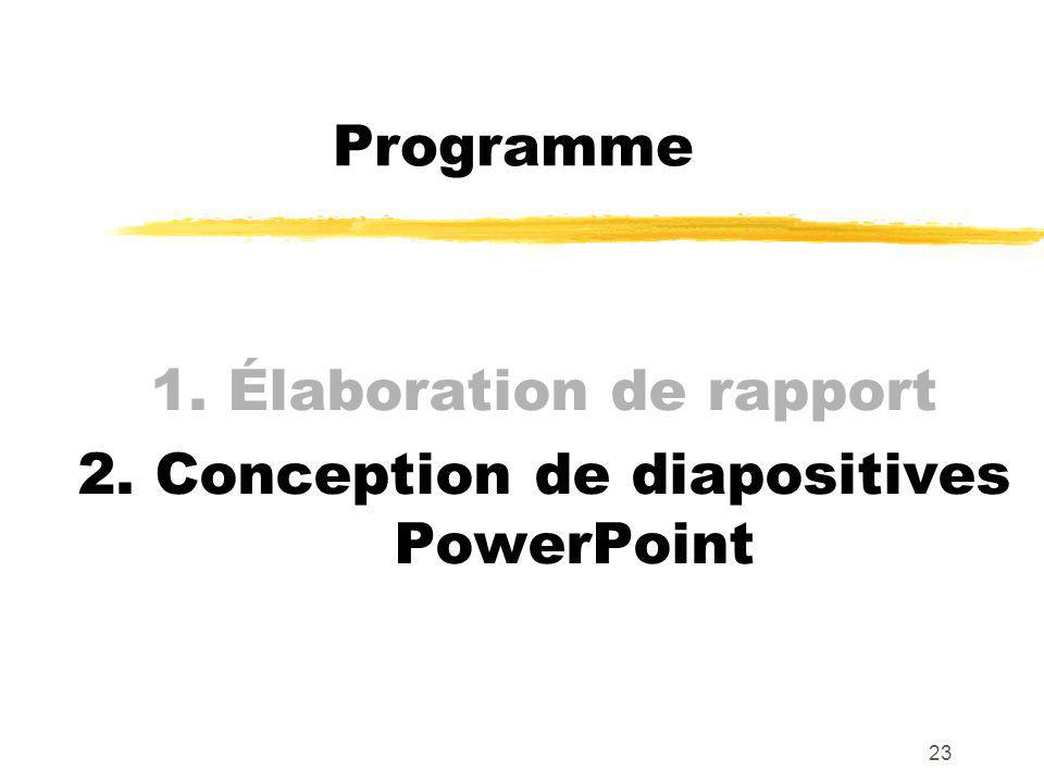 1. Élaboration de rapport 2. Conception de diapositives PowerPoint
