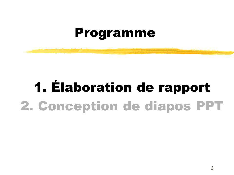 1. Élaboration de rapport 2. Conception de diapos PPT
