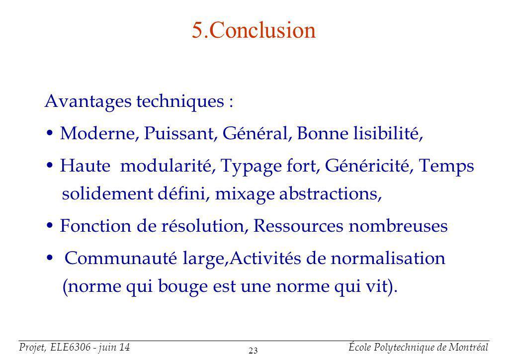 Conclusion(suite) Inconvénients : • Puissant, général = complexe