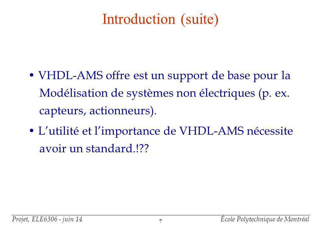 2- Besoin d'un standard • Le Standard VHDL-AMS est de fournir un outil de description et de simulation des systèmes analogiques et mixtes.