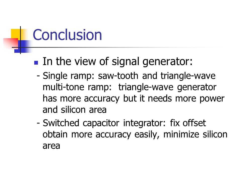 Conclusion In the view of signal generator: