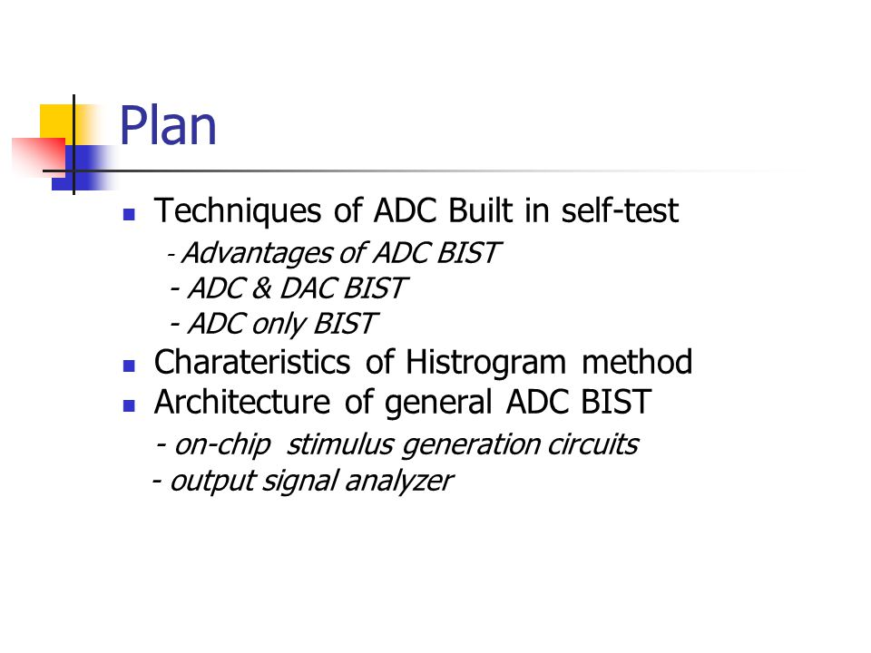 Plan Techniques of ADC Built in self-test - Advantages of ADC BIST