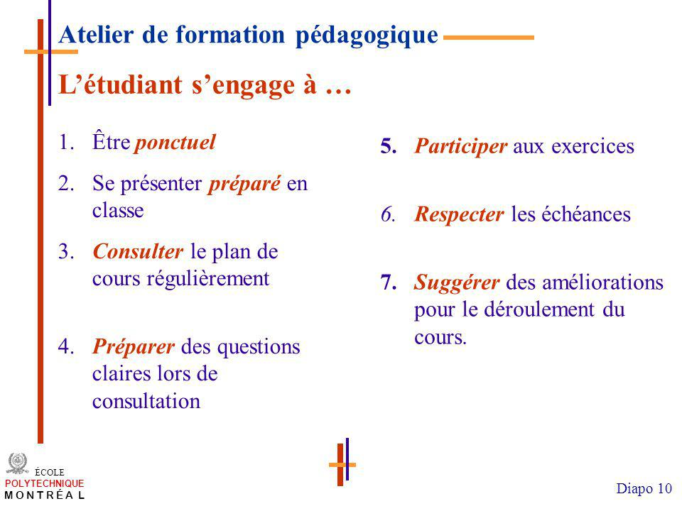 L'étudiant s'engage à …