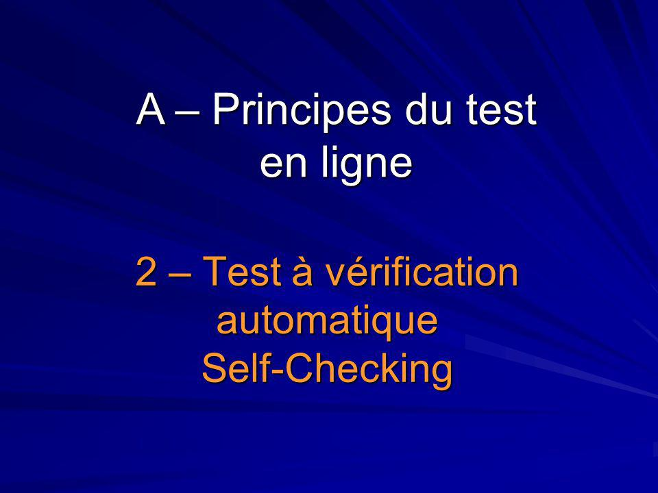 2 – Test à vérification automatique Self-Checking