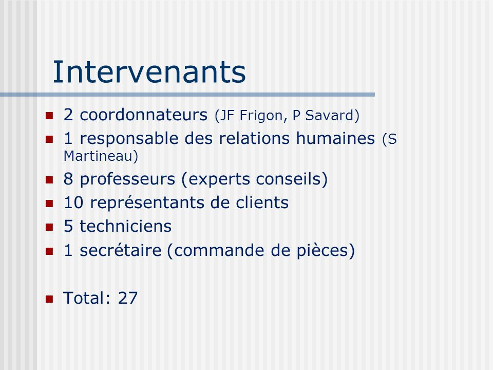 Intervenants 2 coordonnateurs (JF Frigon, P Savard)