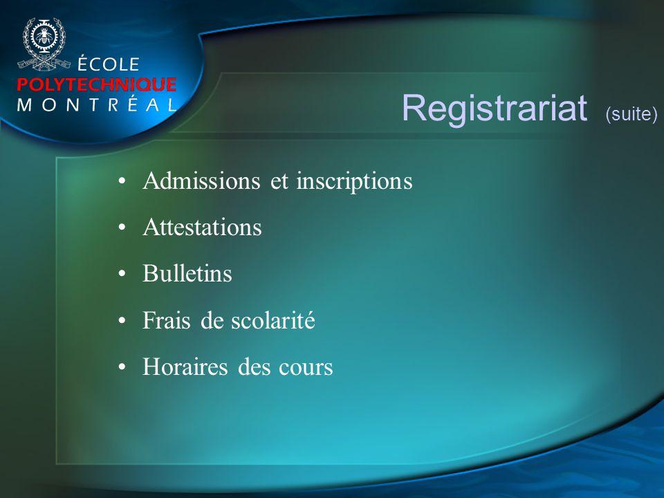 Registrariat (suite) Admissions et inscriptions Attestations Bulletins