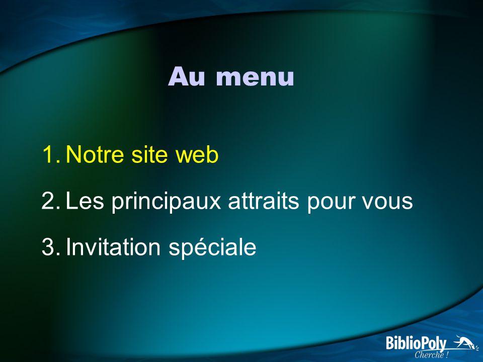 Au menu Notre site web Les principaux attraits pour vous