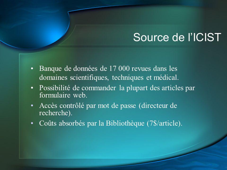 Source de l'ICIST Banque de données de 17 000 revues dans les domaines scientifiques, techniques et médical.