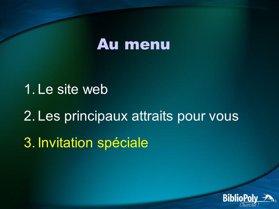Au menu Le site web Les principaux attraits pour vous