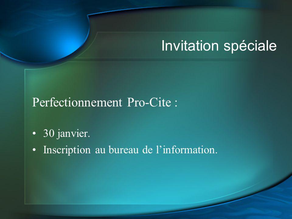 Invitation spéciale Perfectionnement Pro-Cite : 30 janvier.