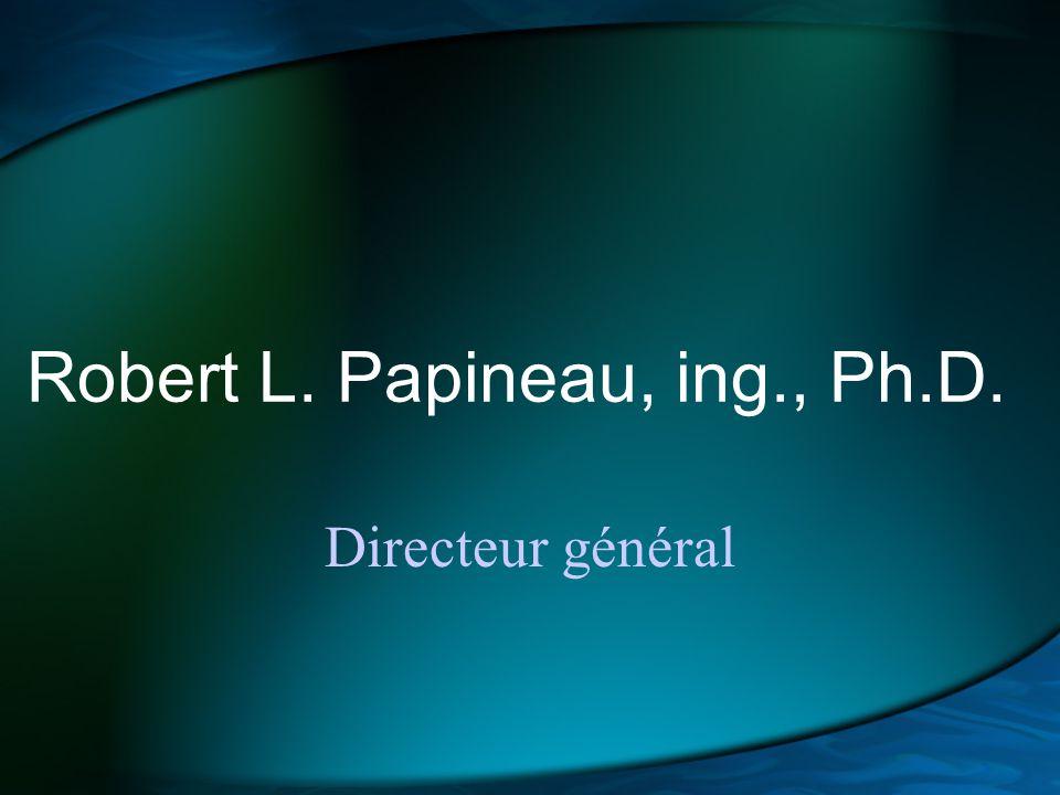 Robert L. Papineau, ing., Ph.D.