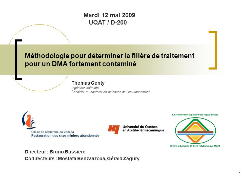 Mardi 12 mai 2009 UQAT / D-200. Méthodologie pour déterminer la filière de traitement pour un DMA fortement contaminé.