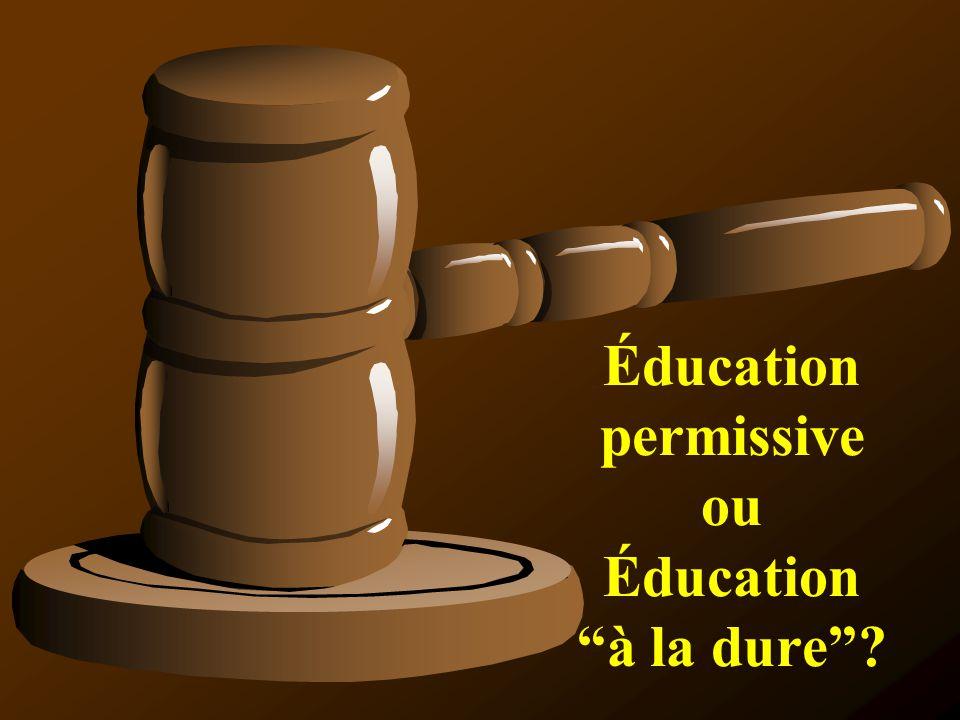 Éducation permissive ou Éducation à la dure