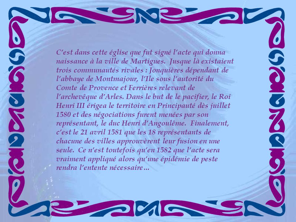 C'est dans cette église que fut signé l'acte qui donna naissance à la ville de Martigues.