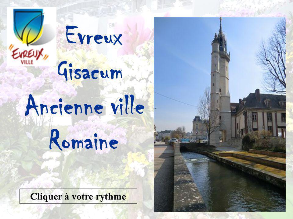 Evreux Gisacum Ancienne ville Romaine Cliquer à votre rythme