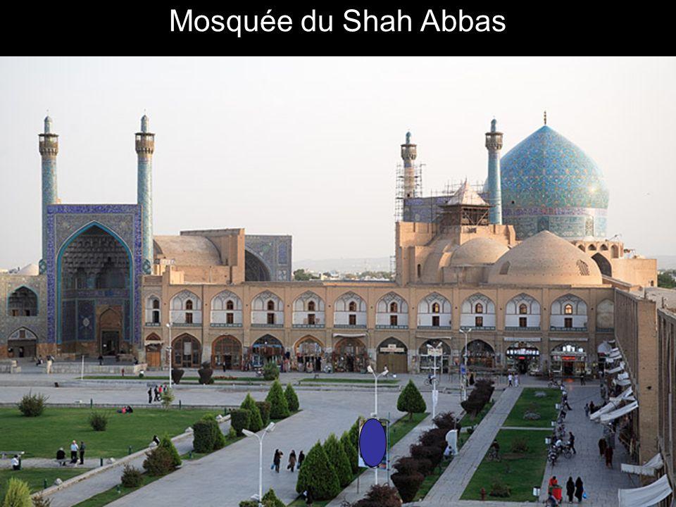 Mosquée du Shah Abbas Mosquée du Shah Abbas