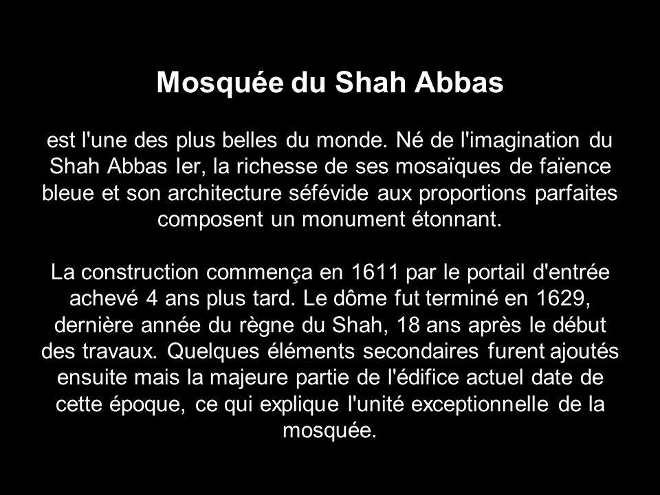 Mosquée du Shah Abbas est l une des plus belles du monde