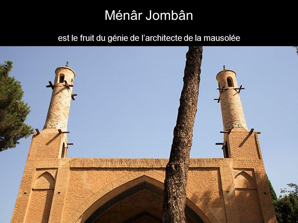 Ménâr Jombân est le fruit du génie de l'architecte de la mausolée