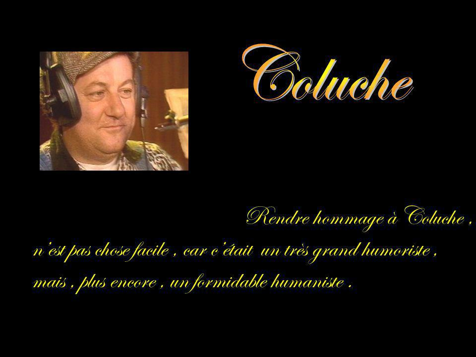 Rendre hommage à Coluche ,