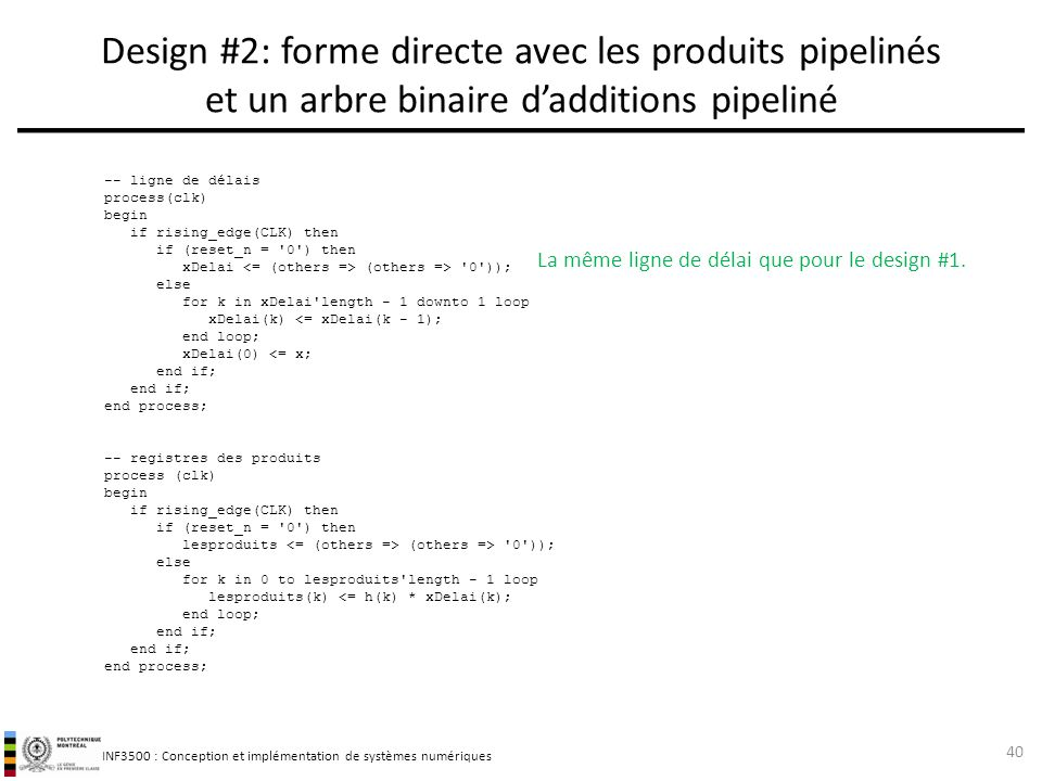 Design #2: forme directe avec les produits pipelinés et un arbre binaire d'additions pipeliné