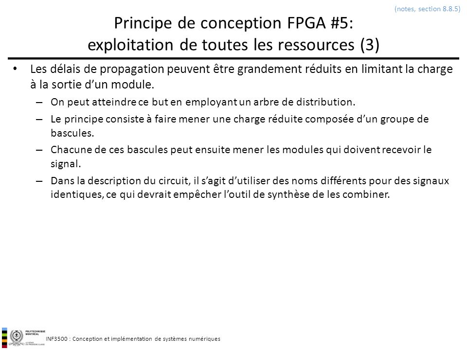 (notes, section 8.8.5) Principe de conception FPGA #5: exploitation de toutes les ressources (3)